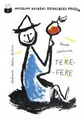Okładka książki Tere-fere Wanda Chotomska