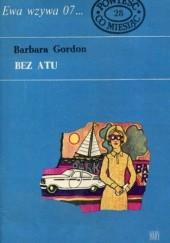 Okładka książki Bez atu Barbara Gordon