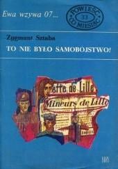 Okładka książki To nie było samobójstwo Zygmunt Sztaba