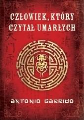 Okładka książki Człowiek, który czytał umarłych Antonio Garrido