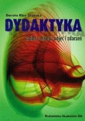 Okładka książki Dydaktyka wobec chaosu pojęć i zdarzeń Dorota Klus-Stańska