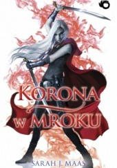 Okładka książki Korona w mroku Sarah J. Maas