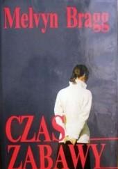Okładka książki Czas zabawy Melvyn Bragg