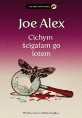Okładka książki Cichym ścigałam go lotem Joe Alex
