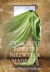 Okładka książki Zwyczajne kobiety, niezwykła mądrość. Kobiecy wymiar przebudzenia Rita Marie Robinson
