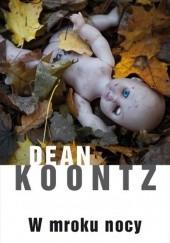 Okładka książki W mroku nocy Dean Koontz