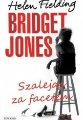 Okładka książki Bridget Jones. Szalejąc za facetem Helen Fielding