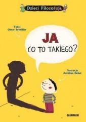 Okładka książki Ja, co to takiego? Oscar Brenifier