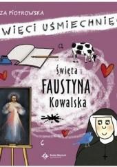 Okładka książki Święta Faustyna Kowalska. Święci Uśmiechnięci Eliza Piotrowska