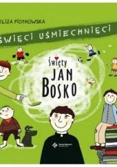 Okładka książki Święty Jan Bosko. Święci Uśmiechnięci Eliza Piotrowska