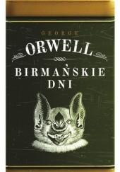Okładka książki Birmańskie dni George Orwell