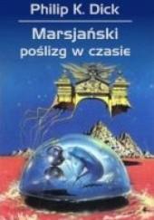 Okładka książki Marsjański poślizg w czasie Philip K. Dick