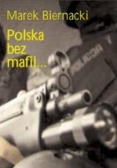 Okładka książki Polska bez mafii... Marek Biernacki,Marcin Trzciński