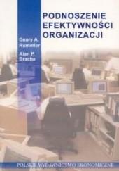 """Okładka książki Podnoszenie efektywności organizacji. Jak zarządzać """"białymi plamami"""" w strukturze organizacyjnej? Geary A. Rummler,Alan P. Brache"""