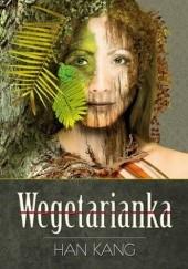 Okładka książki Wegetarianka Han Kang