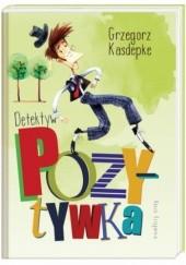 Okładka książki Detektyw Pozytywka Grzegorz Kasdepke