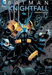 Okładka książki Batman: Knightfall, volume 2. Knightquest Alan Grant,Chuck Dixon,Douglas Moench,Graham Nolan,Jo Duffy,Barry Kitson,Vince Giarrano,Tom Grummett