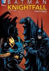 Okładka książki Batman: Knightfall, volume 3. Knightsend Alan Grant,Chuck Dixon,Douglas Moench,Graham Nolan,Jo Duffy,Barry Kitson,Tom Grummett