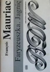 Okładka książki Faryzeuszka. Jagnię François Mauriac
