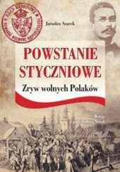 Okładka książki Powstanie Styczniowe .   Zryw wolnych Polaków Jarosław Szarek