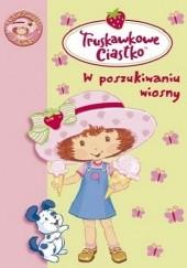 Okładka książki Truskawkowe Ciastko. W poszukiwaniu wiosny Katherine Quenot