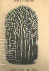 Okładka książki Wejście w las Zbigniew Jankowski