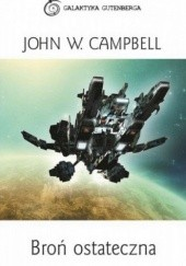 Okładka książki Broń ostateczna John W. Campbell