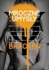 Okładka książki Mroczne umysły Alexandra Bracken