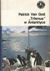"Okładka książki ""Trismus"" w Antarktyce Patrick Van God"
