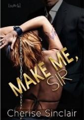 Okładka książki Make Me, Sir Cherise Sinclair