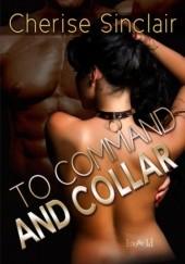 Okładka książki To Command and Collar Cherise Sinclair