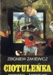 Okładka książki Ciotuleńka. Opowieści żartobliwe Zbigniew Żakiewicz