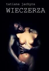 Okładka książki Wieczerza Tatiana Jachyra
