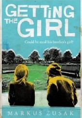 Okładka książki Getting the Girl Markus Zusak
