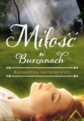 Okładka książki Miłość w Burzanach Katarzyna Archimowicz