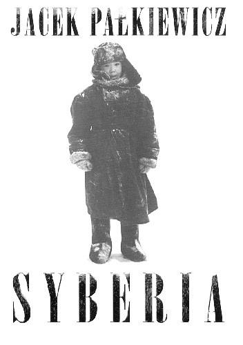Okładka książki Syberia Jacek Pałkiewicz