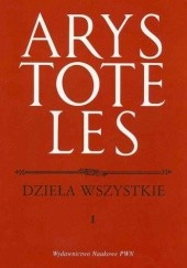 Okładka książki Dzieła Wszystkie Tom 1 Arystoteles