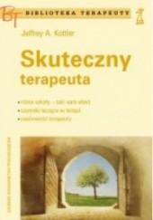 Okładka książki Skuteczny terapeuta Jeffrey Kottler