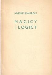 Okładka książki Magicy i logicy: szkice o pisarzach angielskich André Maurois