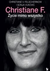 Okładka książki Christiane F. Życie mimo wszystko Christiane Felscherinow