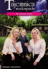 Okładka książki Na zawsze razem Jorunn Johansen