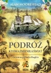 Okładka książki Podróż, która zmieniła świat. Darwin na pokładzie Beaglea Alan Moorehead