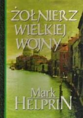 Okładka książki Żołnierz Wielkiej Wojny Mark Helprin