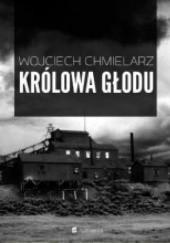 Okładka książki Królowa głodu Wojciech Chmielarz