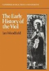Okładka książki The Early History of the Viol Ian Woodfield