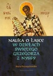 Okładka książki Nauka o łasce w dziełach Świętego Grzegorza z Nyssy Marta Przyszychowska