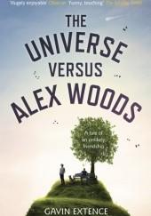 Okładka książki The Universe Versus Alex Woods Gavin Extence
