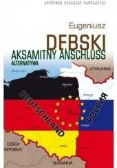 Okładka książki Aksamitny Anschluss. Alternatywa Eugeniusz Dębski