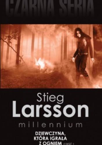 Okładka książki Dziewczyna, która igrała z ogniem, cz. 1 Stieg Larsson