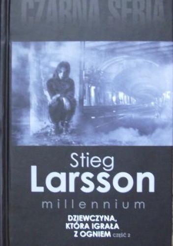 Okładka książki Dziewczyna, która igrała z ogniem, cz. 2 Stieg Larsson